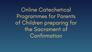 Catechetical Programmes for Parents of Children preparing for the Sacrament of Confirmation